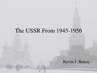 The USSR From 1945-1956