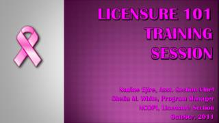 Licensure 101 Training Session