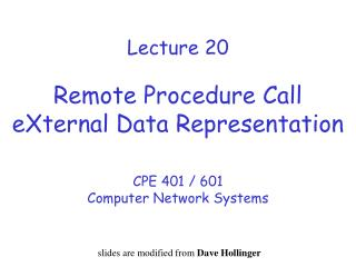 Lecture 20 Remote Procedure Call eXternal Data Representation