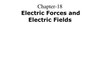 Chapter-18 Electric Forces and Electric Fields