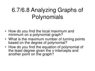 6.7/6.8 Analyzing Graphs of Polynomials