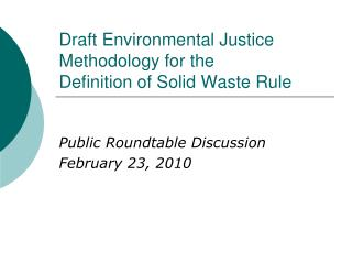 Draft Environmental Justice Methodology for the  Definition of Solid Waste Rule