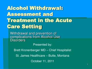 Alcohol Withdrawal: Assessment and Treatment in the Acute Care Setting