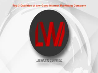 Top 3 Qualities of Good Internet Marketing Company