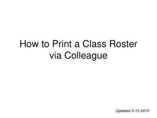 How to Print a Class Roster via Colleague