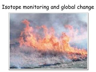 Isotope monitoring and global change
