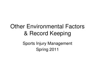 Other Environmental Factors & Record Keeping