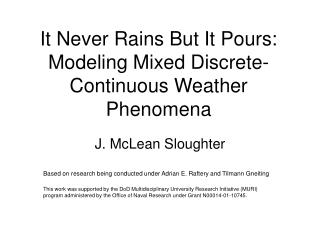 It Never Rains But It Pours: Modeling Mixed Discrete-Continuous Weather Phenomena