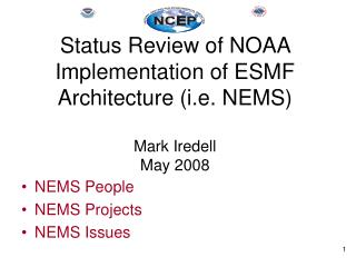 Status Review of NOAA Implementation of ESMF Architecture (i.e. NEMS)  Mark Iredell May 2008