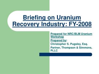 Briefing on Uranium Recovery Industry: FY-2008