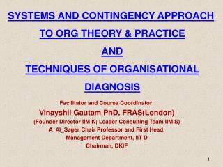 SYSTEMS AND CONTINGENCY APPROACH TO ORG THEORY & PRACTICE AND TECHNIQUES OF ORGANISATIONAL DIAGNOSIS