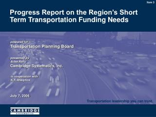 Progress Report on the Region's Short Term Transportation Funding Needs