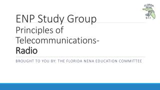 ENP Study Group Principles of Telecommunications- Radio