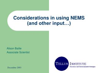 Considerations in using NEMS (and other input…)