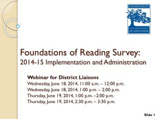 Foundations of Reading Survey: 2014-15 Implementation and Administration