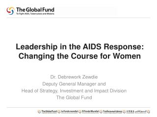 Leadership in the AIDS Response: Changing the Course for Women