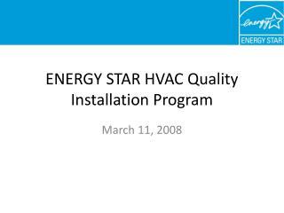 ENERGY STAR HVAC Quality Installation Program