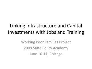Linking Infrastructure and Capital Investments with Jobs and Training
