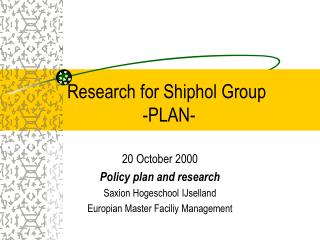 Research for Shiphol Group                  -PLAN-