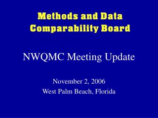 NWQMC Meeting Update November 2, 2006 West Palm Beach, Florida