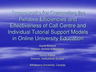David Annand Director, School of Business Nancy Parker Director, Institutional Studies Athabasca University, Canada