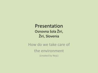Presentation Osnovna šola Žiri, Žiri, Slovenia