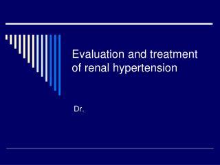 Evaluation and treatment of renal hypertension