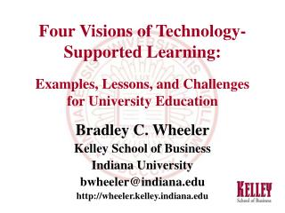 Four Visions of Technology-Supported Learning: Examples, Lessons, and Challenges  for University Education
