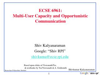 ECSE 6961: Multi-User Capacity and Opportunistic Communication