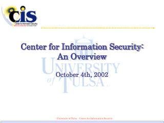 Center for Information Security: An Overview