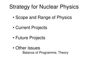 Strategy for Nuclear Physics