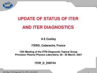 A E Costley ITERO, Cadarache, France 12th Meeting of the ITPA Diagnostic Topical Group