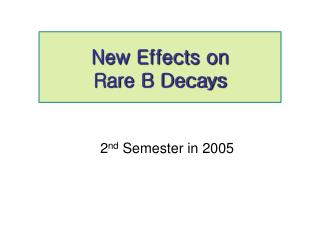 New Effects on  Rare B Decays