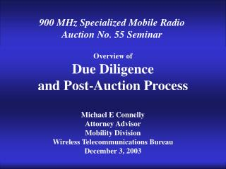 Overview of Due Diligence and Post-Auction Process