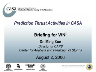 Prediction Thrust Activities in CASA