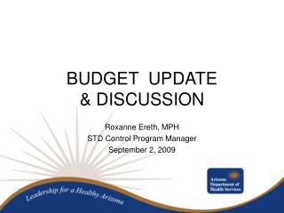 BUDGET  UPDATE & DISCUSSION