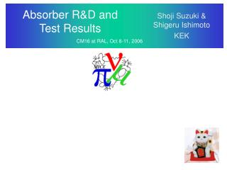 Absorber R&D and Test Results