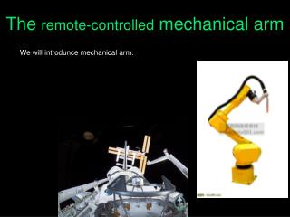 The  remote-controlled  mechanical arm