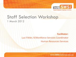 Facilitator: Luci Fittler, R/Workforce Services Coordinator Human Resources Services