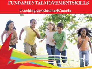 FUNDAMENTALMOVEMENTSKILLS