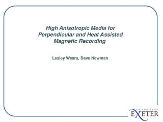 High Anisotropic Media for Perpendicular and Heat Assisted Magnetic Recording