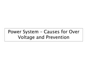 Power System – Causes for Over Voltage and Prevention