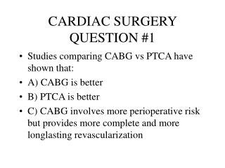 CARDIAC SURGERY QUESTION #1
