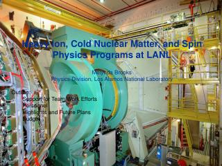 Heavy Ion, Cold Nuclear Matter, and Spin Physics Programs at LANL Melynda Brooks