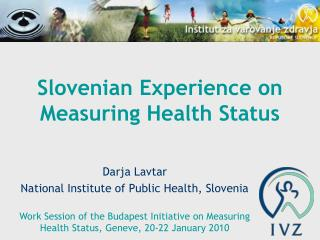 Slovenian Experience on Measuring Health Status