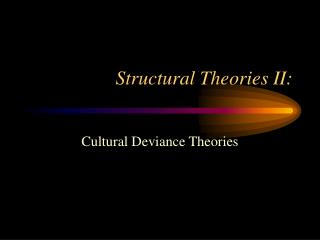 Structural Theories II: