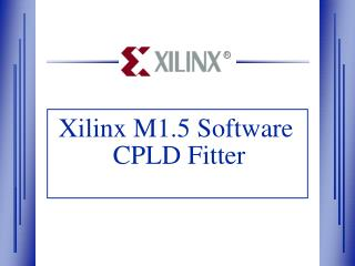 Xilinx M1.5 Software  CPLD Fitter