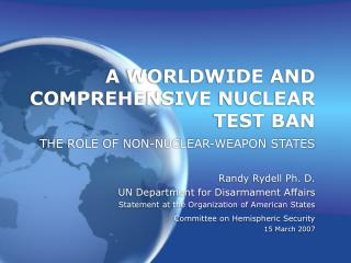 A WORLDWIDE AND COMPREHENSIVE NUCLEAR TEST BAN