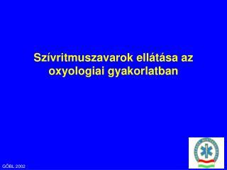 Szívritmuszavarok ellátása az oxyologiai gyakorlatban
