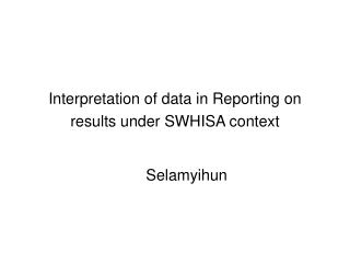 Interpretation of data in Reporting on results under SWHISA context